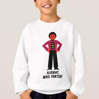 Alright, Who Farted? Sweatshirt