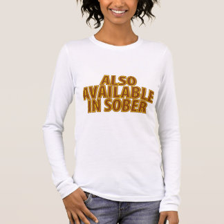 Also Available In Sober Long Sleeve T-Shirt
