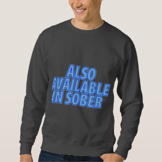 Also Available In Sober Sweatshirt