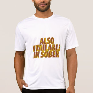 Also Available In Sober T Shirts