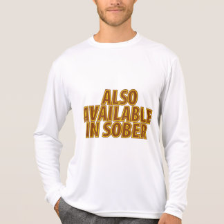 Also Available In Sober Tee Shirts
