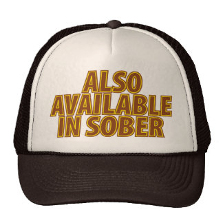 Also Available In Sober Trucker Hats