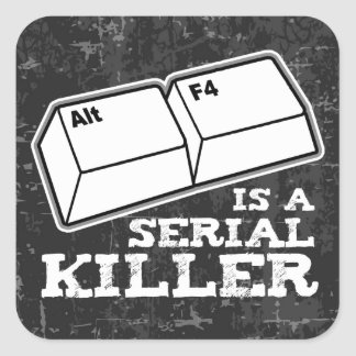 Alt F4 Is A Serial Killer Square Sticker