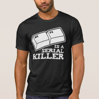 Alt F4 Is A Serial Killer Tee Shirt