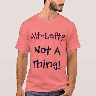 Alt-Left? Not A Thing! Shirt
