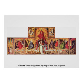 Altar Of Last Judgement By Rogier Van Der Weyden Poster