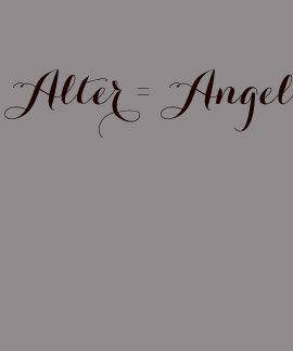 Alter = Angel Tshirts