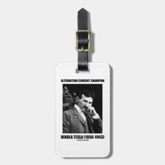 Alternating Current Champion Nikola Tesla Bag Tag