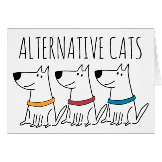 "Alternative Cats Card (5"" x 7""), white env. Inc."