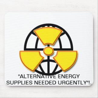 """Alternative energy  supplies wanted""* Mouse Pad"