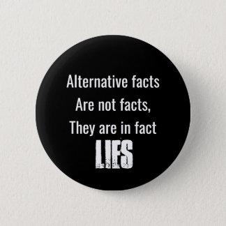 Alternative facts are lies 6 cm round badge