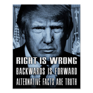 Alternative Facts Are Truth - Anti President Trump Poster