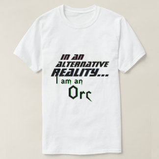 Alternative Reality Orc RPG T-Shirt
