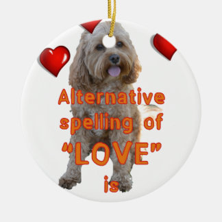 alternative spelling of LOVE is CAVOODLE Ceramic Ornament