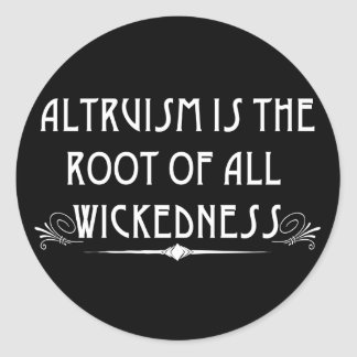 Altruism Is Wicked Stickers