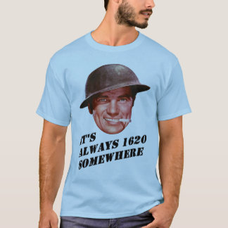Always 1630 Somewhere T-Shirt