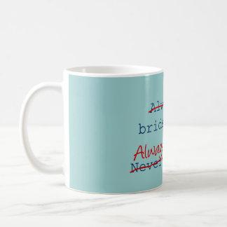always a bride mug