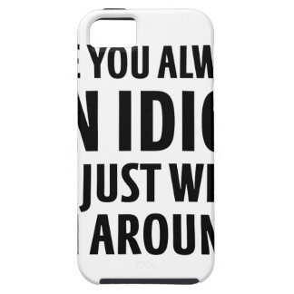Always An Idiot Case For The iPhone 5