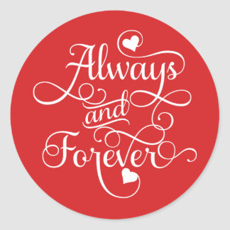 Always and Forever, Wedding or Valentine's Day Classic Round Sticker