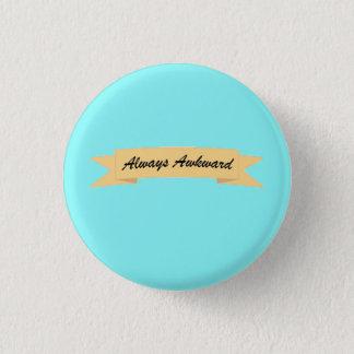 Always Awkward 3 Cm Round Badge