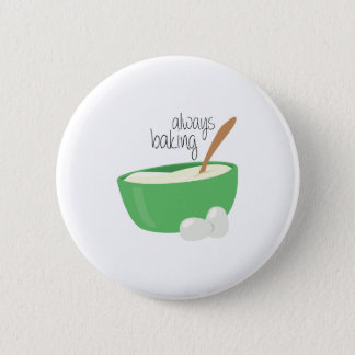 Always Baking 6 Cm Round Badge