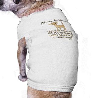 Always Be a Chihuahua Sleeveless Dog Shirt