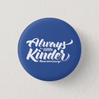 Always Be A Little Kinder 3 Cm Round Badge