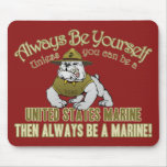 Always Be A Marine Mouse Pad