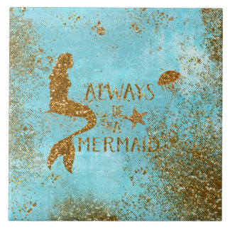 Always be a mermaid- gold glitter mermaid vision ceramic tile