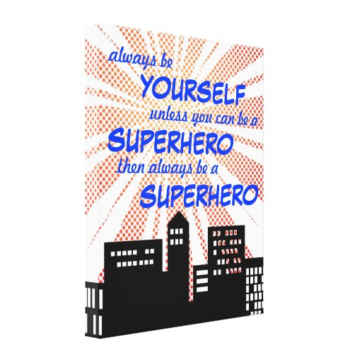 Always Be A Superhero Comic Book Boys Wall Art Stretched Canvas Prints