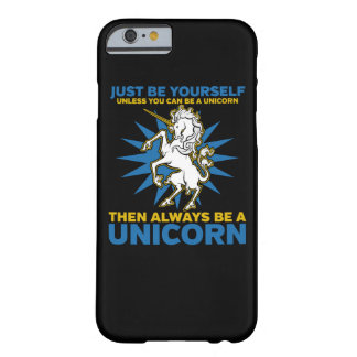 Always be a Unicorn Barely There iPhone 6 Case
