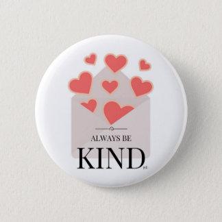 Always Be Kind 6 Cm Round Badge