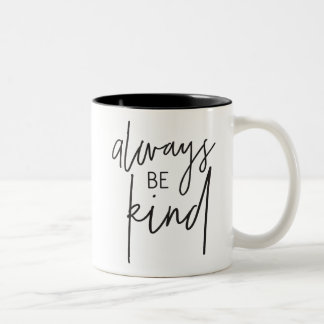 ALWAYS BE KIND modern chic hand lettered black Two-Tone Coffee Mug