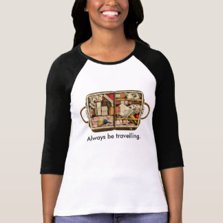 Always Be Travelling T-shirt
