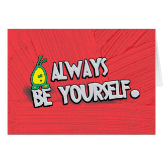 Always Be Yourself... Card