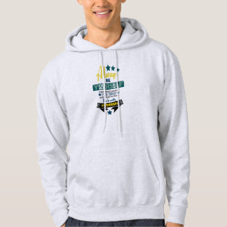 Always be Yourself Even Though You're Rubbish Hoodie