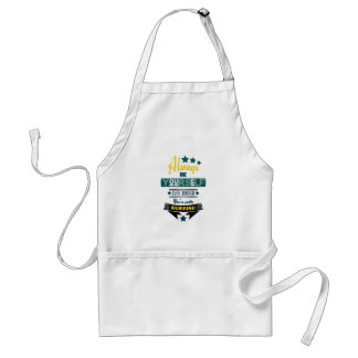 Always be Yourself Even Though You're Rubbish Standard Apron