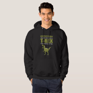 Always Be Yourself Unless You Can Be A T-Rex Hoodie