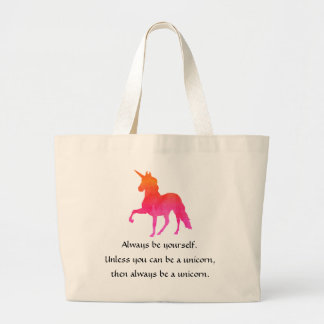 Always be yourself.  Unless You Can Be a Unicorn Jumbo Tote Bag