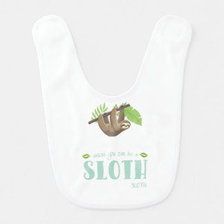 Always Be Yourself Unless You Can Become A Sloth Bib