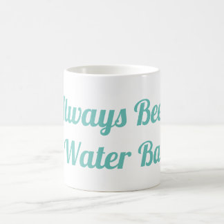Always Been A Water Baby Mug