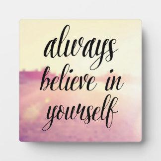 Always Believe In Yourself 2 Plaque