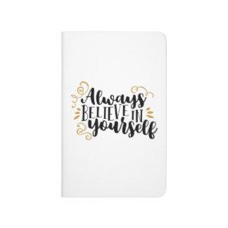 Always believe in yourself journal
