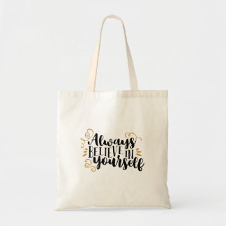 Always believe in yourself tote bag