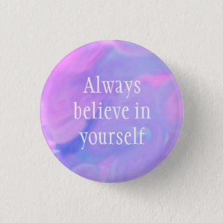 Always Believe in Yourself Watercolor Button
