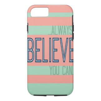 Always Believe iPhone 8/7 Case