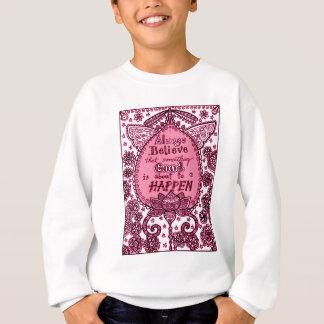 Always Believe Sweatshirt