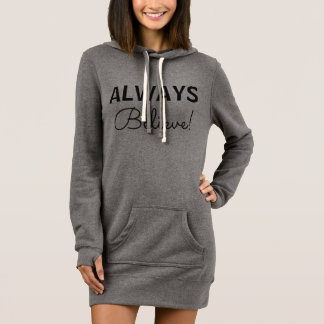 Always believe,Women's Hoodie Dress