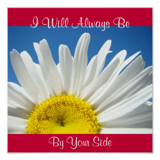 Always By Your Side Friends art prints Daisy Poster