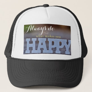 Always Do What Makes You Happy Hat